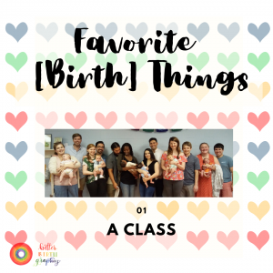 Favorite [Birth] Things #1: A Class